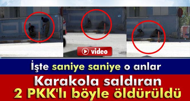 Karakola saldıran 2 PKK'lı böyle öldürüldü