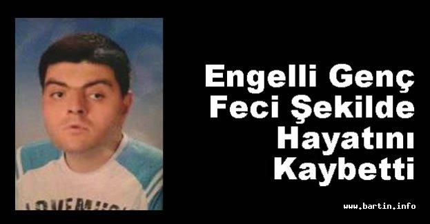 Engelli Genç Feci Şekilde Hayatını Kaybetti