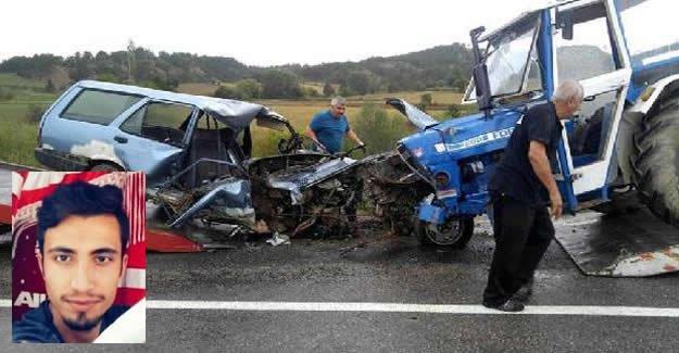 Traktör ile çarpışan otomobilin sürücüsü öldü