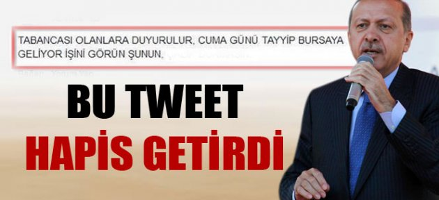 Erdoğan'ın mitingi öncesi ortalığı karıştıran tweete 10 ay hapis