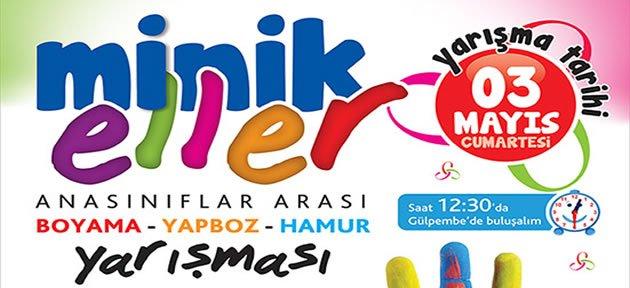 Minik Eller Yarışması 3 Mayıs'ta
