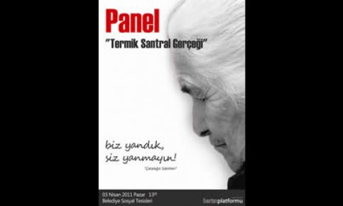 """Panel: """"Biz Yandık, Siz Yanmayın"""" 3 Nisan Belediye"""