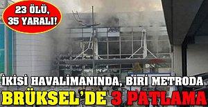 Brüksel'de 3 Patlama: En az 23 Ölü, 35 Yaralı