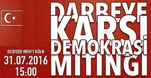 Almanya'da Darbeye Karşı Demokrasi Mitingi Yapılacak