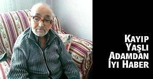 Kayıp Yaşlı Adamdan İyi Haber