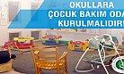 Eğitimciler Okullarda Çocuk Bakım Odası İstiyor