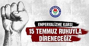 Emperyalizme 15 Temmuz ruhuyla direneceğiz