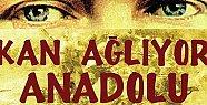 Kan Ağlıyor Anadolu