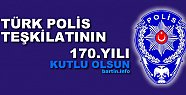 Türk Polis Teşkilatı 170. Yılını Kutluyor