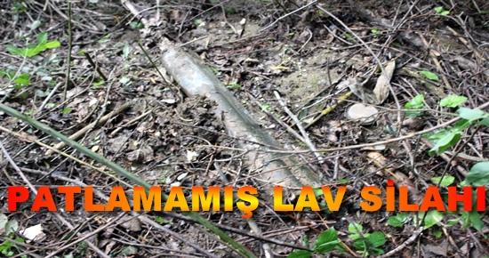 Toprağa gömülü patlamamış Lav Silahı bulundu