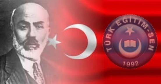 Türk Eğitim-Sen'den Mehmet Akif'e anma mesajı